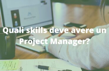 Quali skills deve avere un Project Manager?