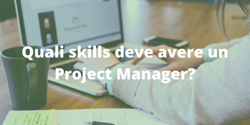 Quali skills deve avere un Project Manager?